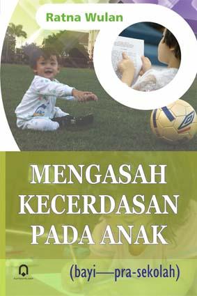 Mengasah Kecerdasan Pada Anak ( Bayi – Prasekolah )
