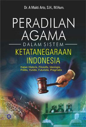 Peradilan Agama Dalam Sistem Ketatanegaraan Indonesia