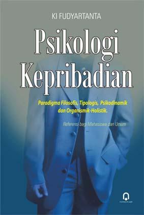 Psikologi Kepribadian Paradigma Filosofis (Jilid 1)