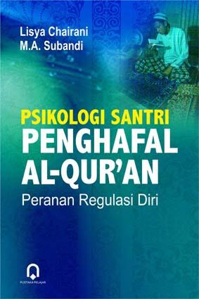Psikologi Santri Penghafal Al Qur'an Peranan Regulasi Diri
