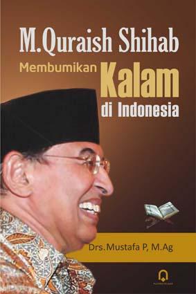 M Quraish Shihab Membumikan Kalam di Indonesia