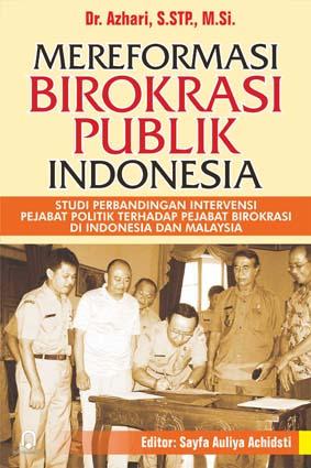 Mereformasi Birokrasi Publik Indonesia