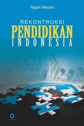 Rekontruksi Pendidikan Indonesia