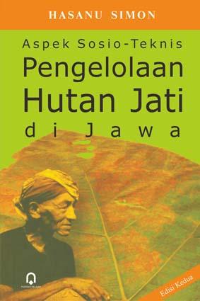 Aspek Sosio Teknis Pengelolaan Hutan Jati Di Jawa