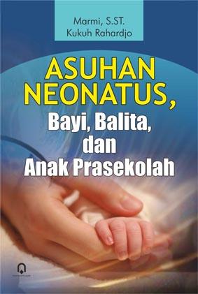 Asuhan Neonatus Bayi, Balita, dan Anak Prasekolah