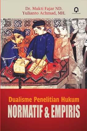 Dualisme Penelitian Hukum Normatif dan Empiris