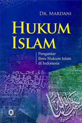 Hukum Islam Pengantar Ilmu Hukum Islam di Indonesia