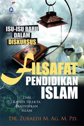 Filsafat Pendidikan Islam (Isu-Isu Baru Dalam Diskursus)