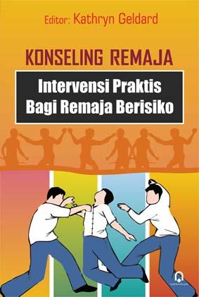 Konseling Remaja Intervensi Praktis Bagi Remaja Beresiko
