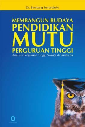 Membangun Budaya Pendidikan Mutu Perguruan Tinggi