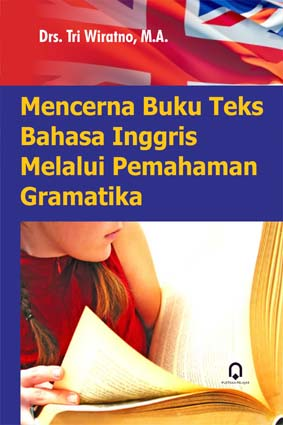 Mencerna Buku Teks Bahasa Inggris Melalui Pemahaman Gramatika