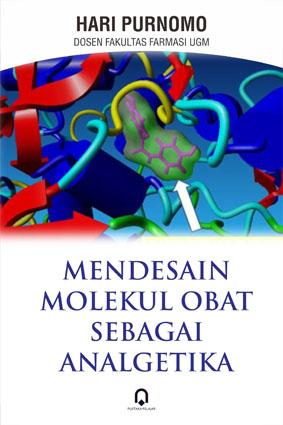 Mendesain Molekul Obat Sebagai Analgetika