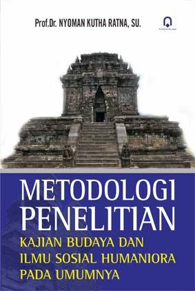 Metodologi Penelitian Kajian Budaya dan Ilmu Sosial Humaniora Pada Umumnya