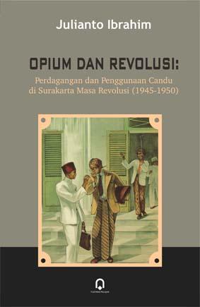 Opium Dan Revolusi Perdagangan dan Penggunaan Candu