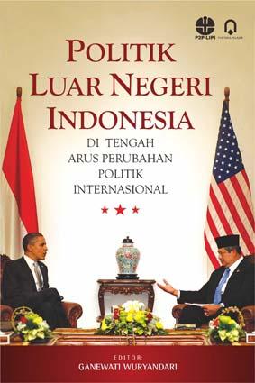 Politik Luar Negeri Indonesia di Tengah arus Perubahan Politik Internasional