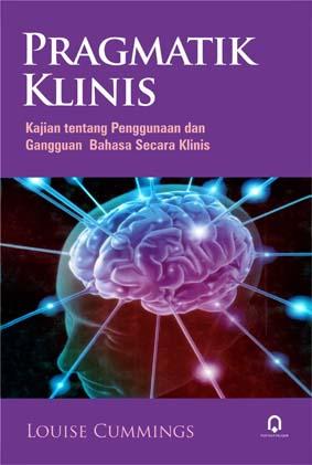 Pragmatik Klinis Kajian Tentang Penggunaan dan Gangguan Bahasa Secara Klinis