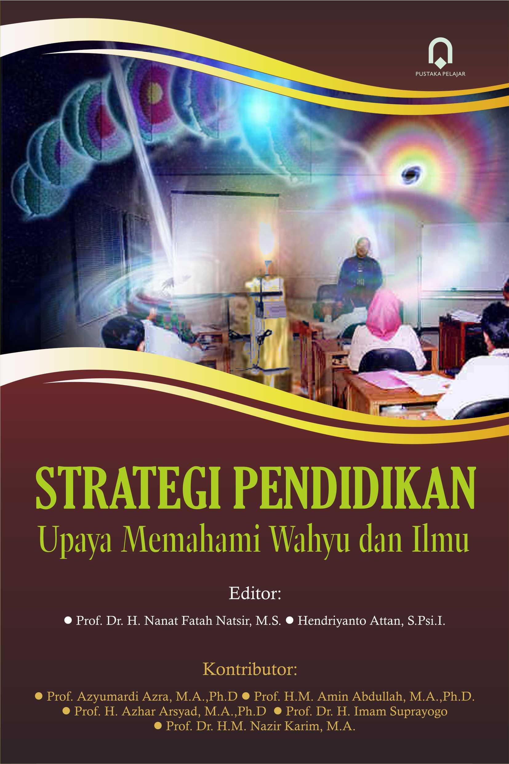 Strategi Pendidikan -Upaya Memahami Wahyu dan Ilmu-