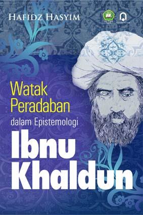 Watak Peradaban Dalam Epistemologi Ibnu Khaldun