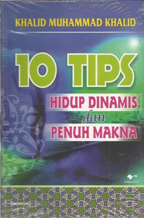 10 Tips Hidup Dinamis dan Penuh Makna
