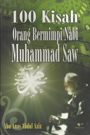 100 Kisah Orang Bermimpi Nabi Muhammad SAW