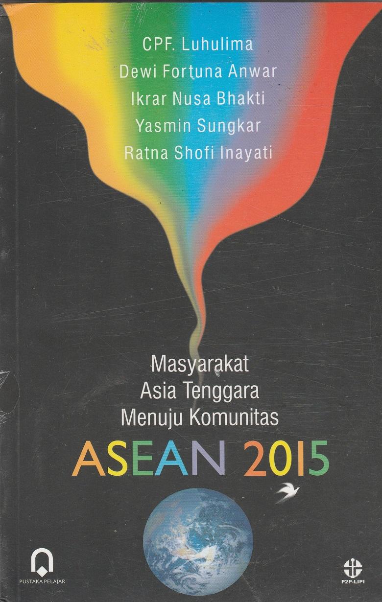 Masyarakat Asia Tenggara Menuju Komunitas ASEAN 2015