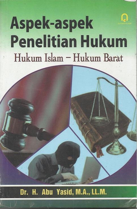 Aspek-Aspek Penelitian Hukum : Hukum Islam-Hukum Barat