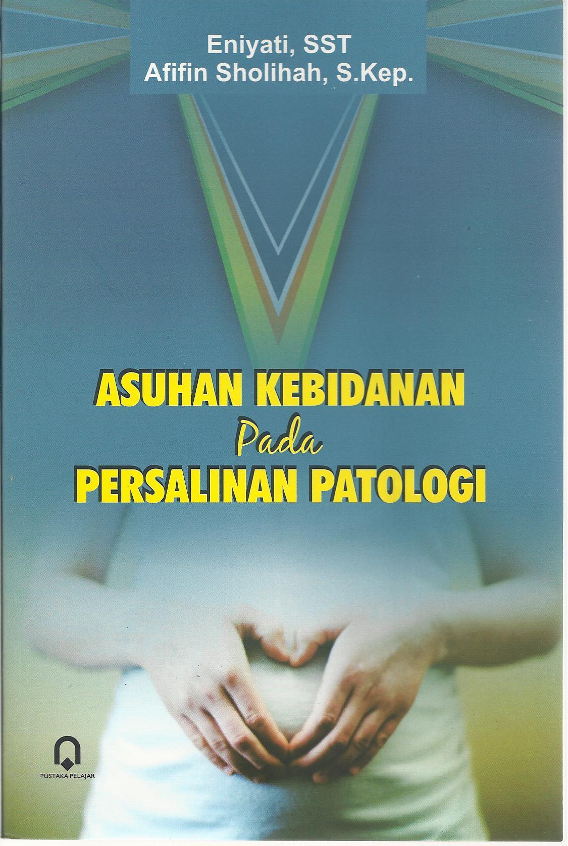 Asuhan Kebidanan Pada Persalinan Patologi