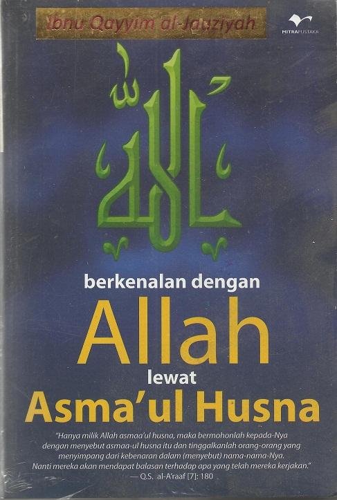 Berkenalan dengan  Allah lewat Asma'ul Husna