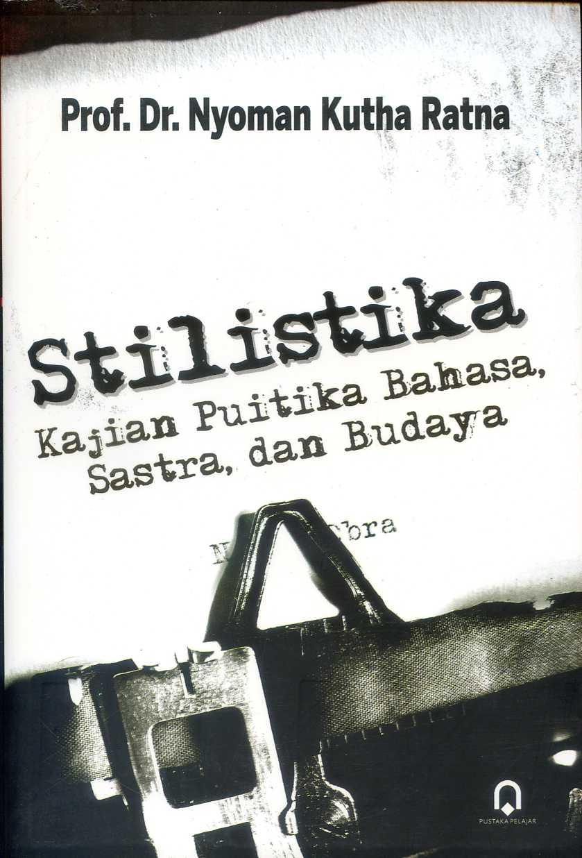 Stilistika Kajian puitika Bahasa, sastra dan budaya
