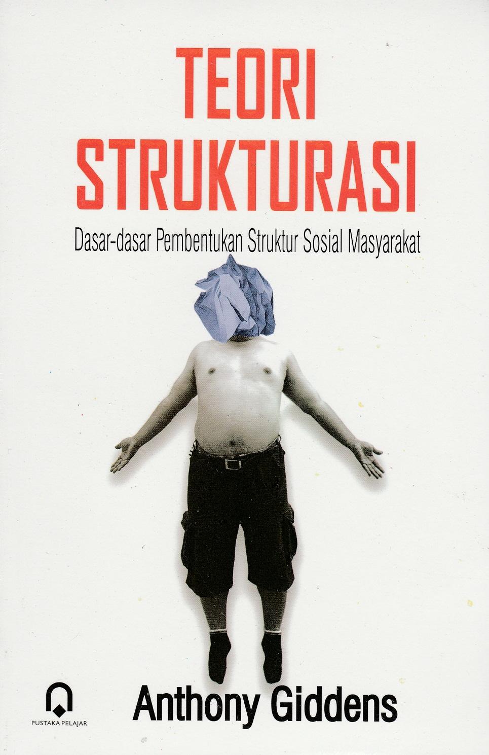 Teori Strukturasi Dasar-dasar Pembentukan Struktur Sosial Masyarakat