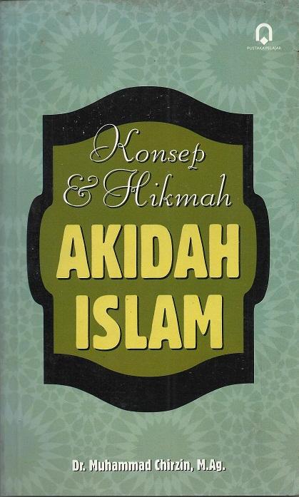 Konsep dan Hikmah Akidah Islam