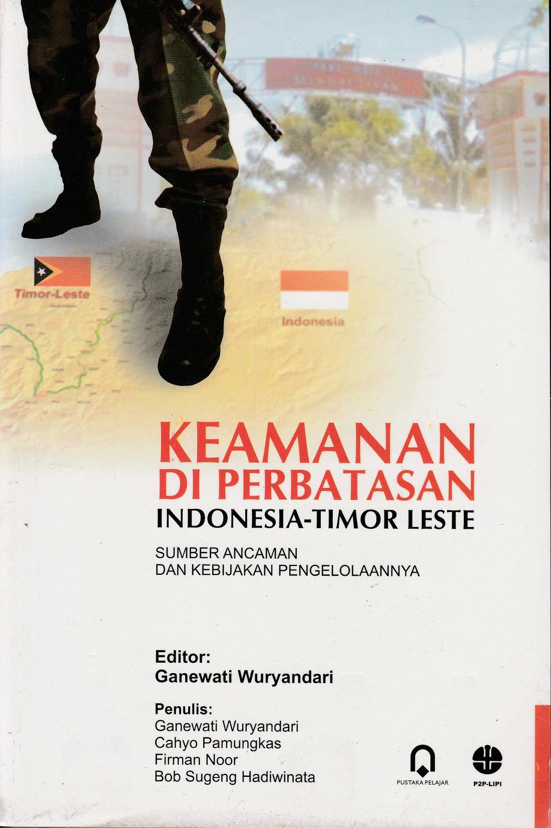 Keamanan di Perbatasan Indonesia – Timor Leste