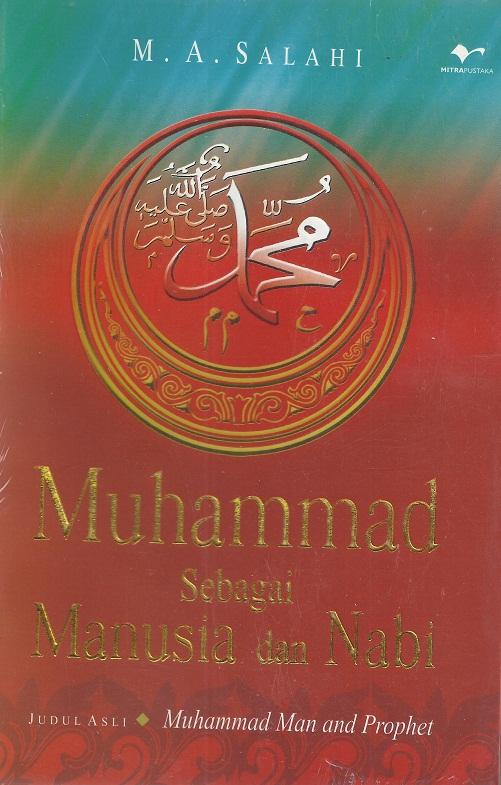 Muhammad Sebagai Manusia dan Nabi