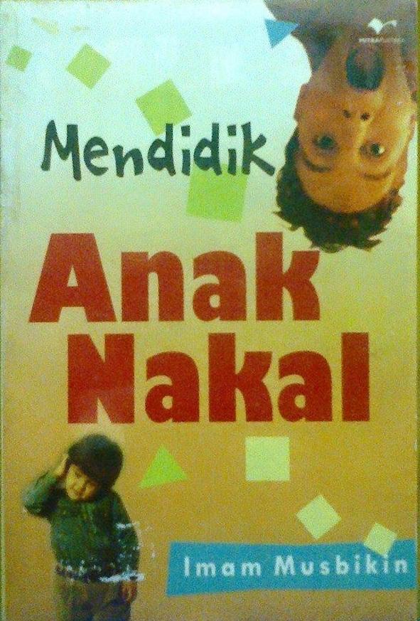 Mendidik Anak Nakal