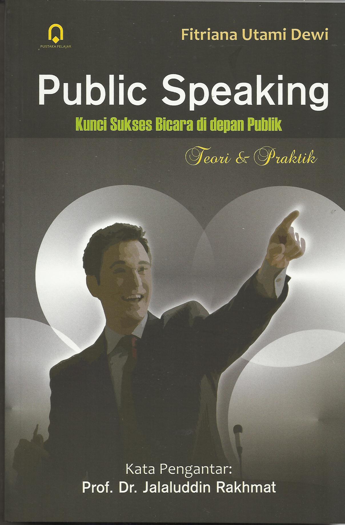 Public Speaking (Kunci Sukses Berbicara Di Depan Publik)
