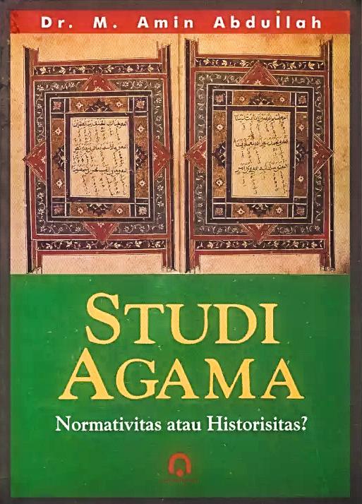 Studi Agama: Normativitas atau Historitas
