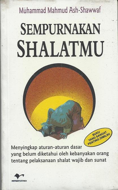 Sempurnakan Shalatmu