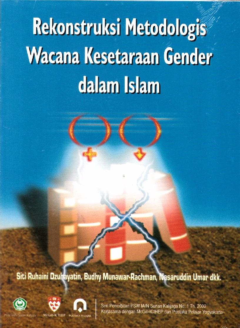Rekonstruksi Metodologis Wacana Kesetaraan Gender Dalam Islam