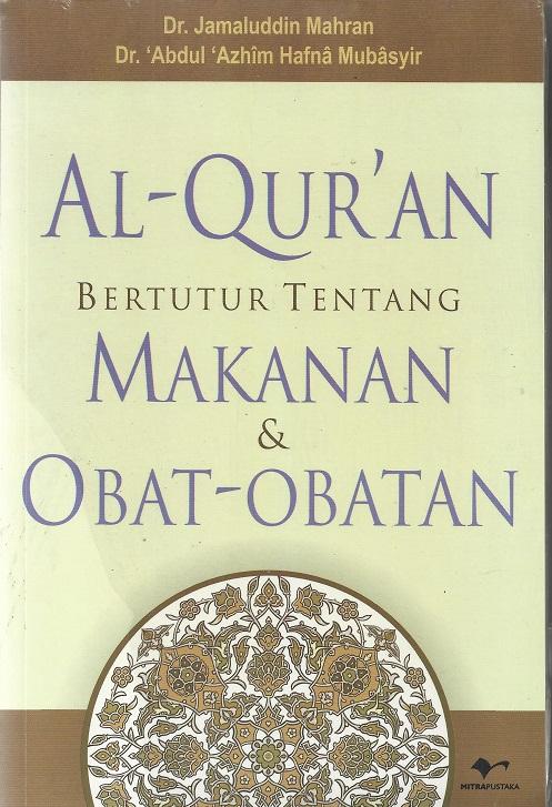 Al-Quran Bertutur tentang Makanan dan Obat-obatan
