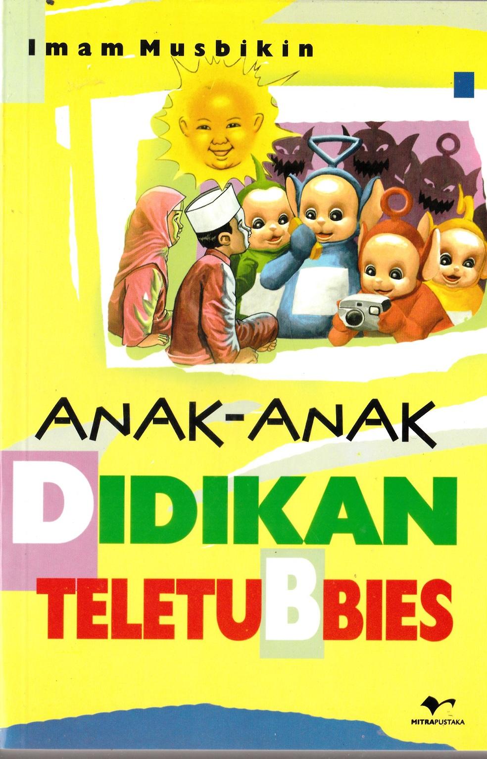 Anak-Anak Didikan Teletubbies