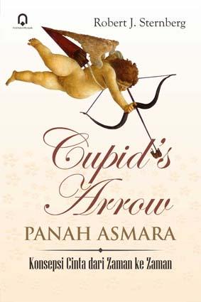Cupid's Arrow Panah Asmara Konsepsi cinta dari zaman ke zaman