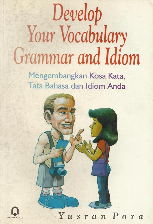 Develop Your Vocabulary Grammar and Idiom