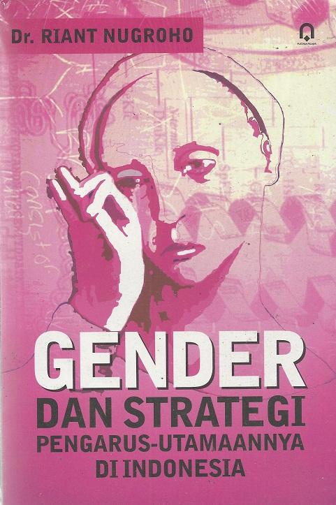 Gender dan Strategi Pengarus-utamannya di Indonesia
