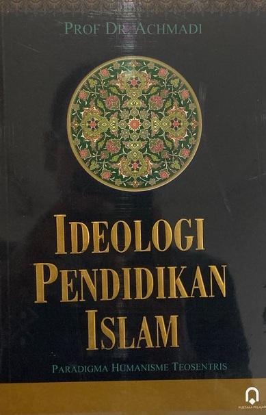 Ideologi Pendidikan Islam