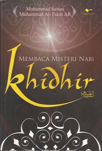 Membaca Misteri Nabi Khidhir