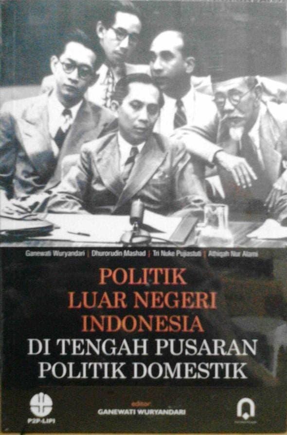 Politik Luar Negeri Indonesia di tengah Pusaran  Politik Domestik
