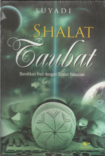 Shalat Taubat : bersihkan hati dengan shalat kesucian