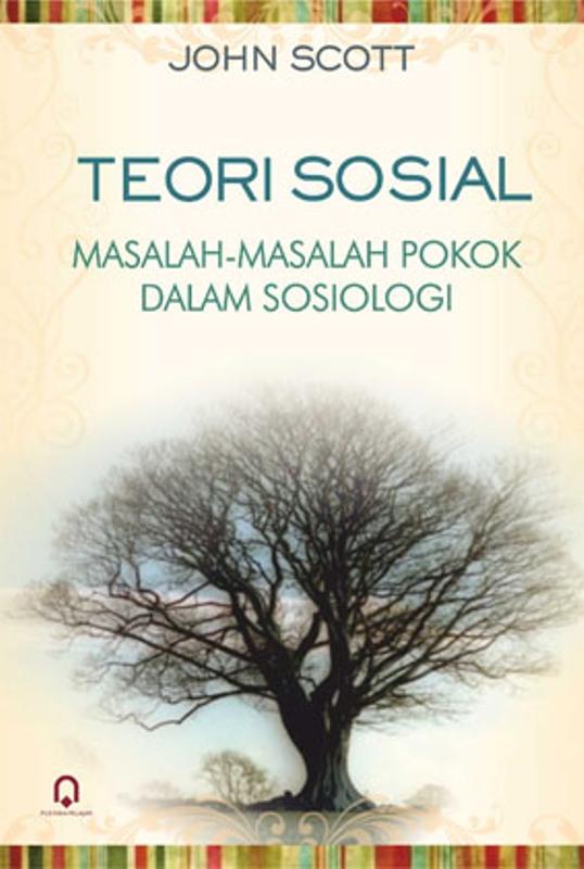 Teori Sosial Masalah-Masalah Pokok Dalam Sosiologi
