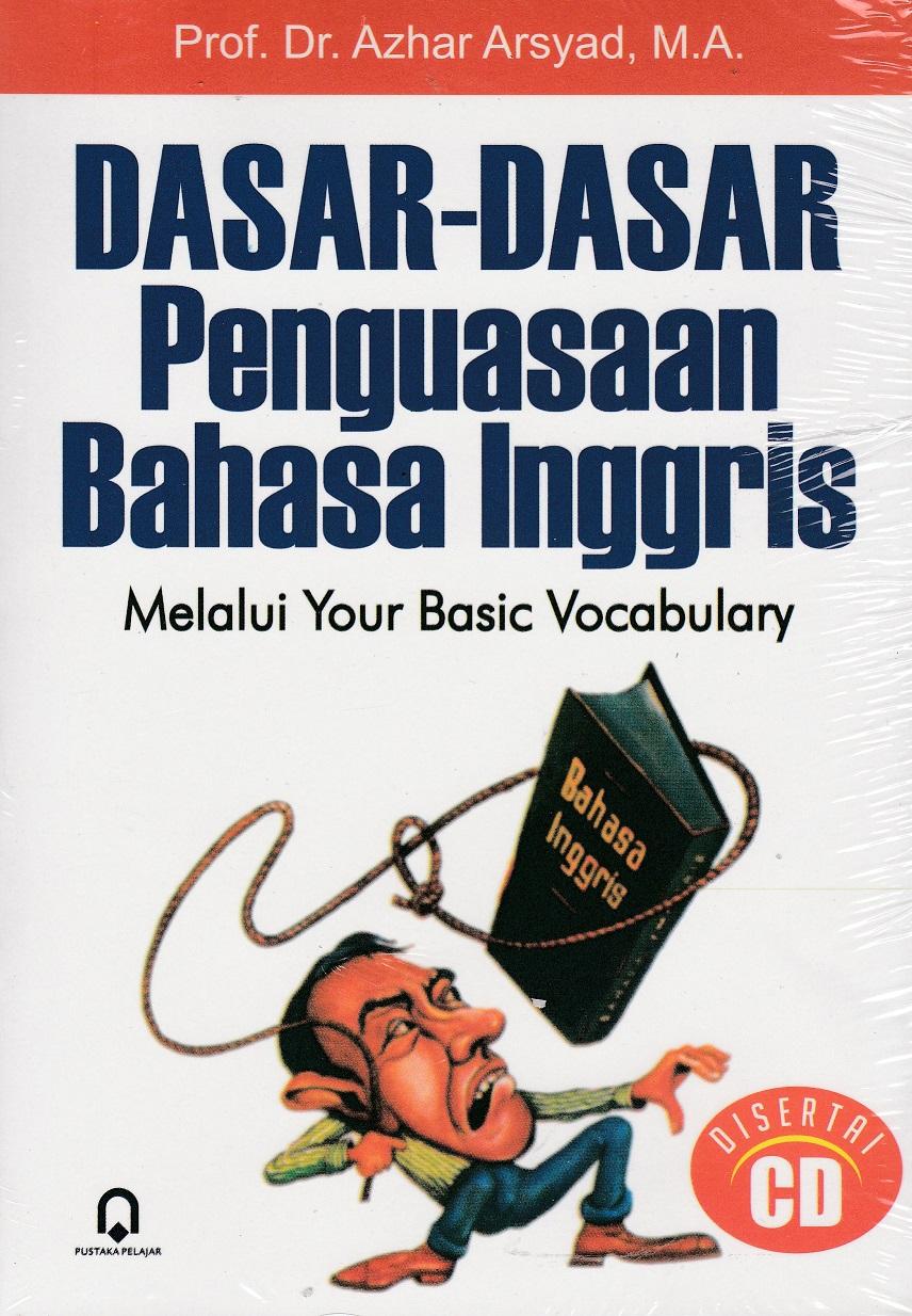 Dasar-Dasar Penguasaan Bahasa Inggris Lewat Your Basic Vocabulary