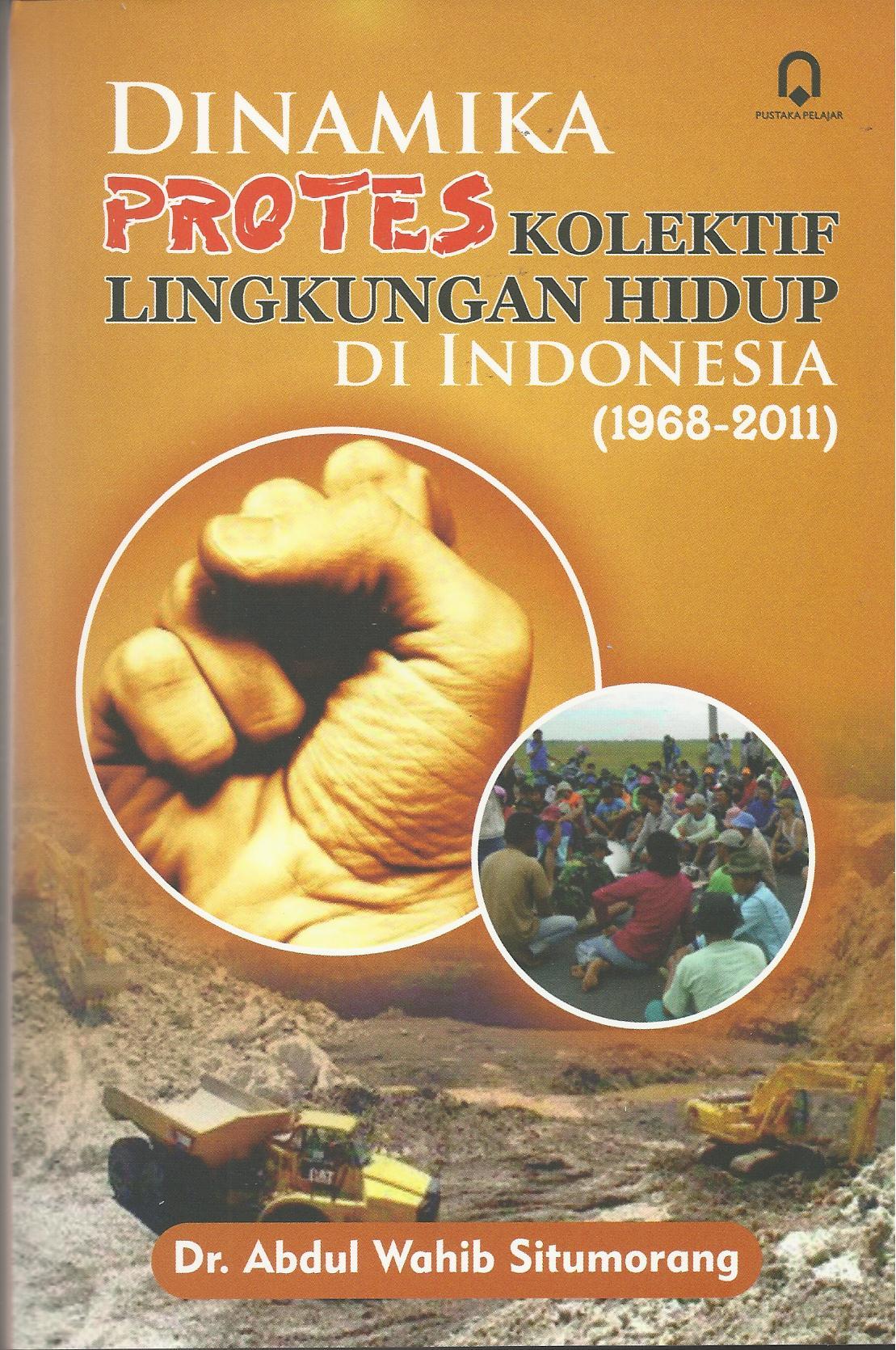 Dinamika Protes Kolektif Lingkungan Hidup di Indonesia (1968-2011)